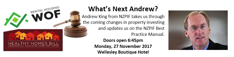 Andrew King from NZPIF takes us through the coming changes in property investing and updates us on the NZPIF Best Practice Manual.